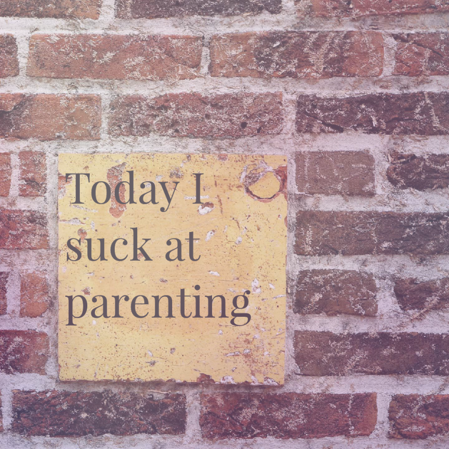 Today I suck at parenting